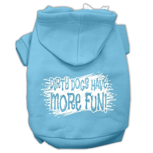 Dirty Dogs Have More Fun Screen Print Dog Hoodie