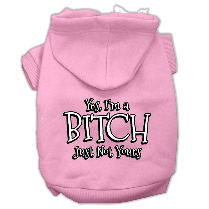 Yes I'm a Bitch Just not Yours Screen Print Pet Hoodie