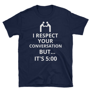 Novelty T-Shirt -- I respect your conversation but... - Dave D'Marco Clothing