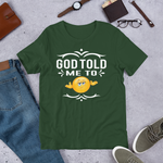 God Told Me 2 Short-Sleeve Unisex T-Shirt