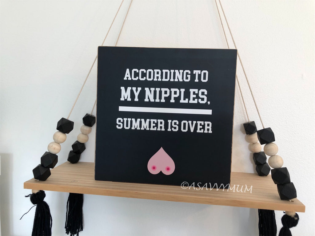 According To My Nipples, Summer Is Over Plaque