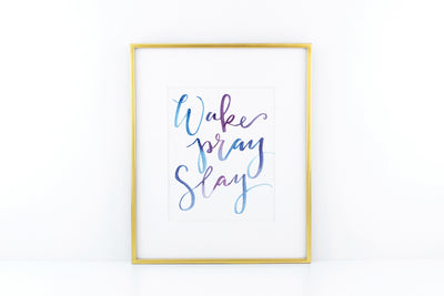 Watercolor Print | wake, pray, slay