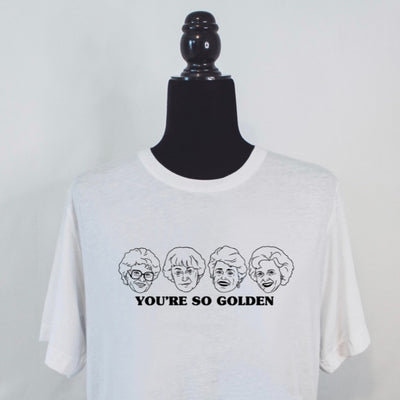 """You're So Golden"" Adult Unisex Tee"