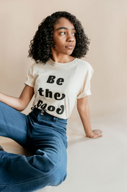 """Be The Good"" Adult Unisex T-Shirt"