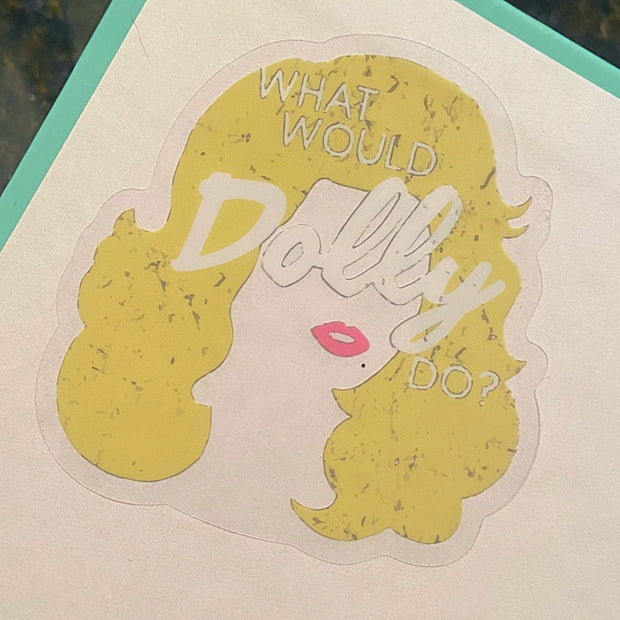 """What Would Dolly Do"" Sticker"