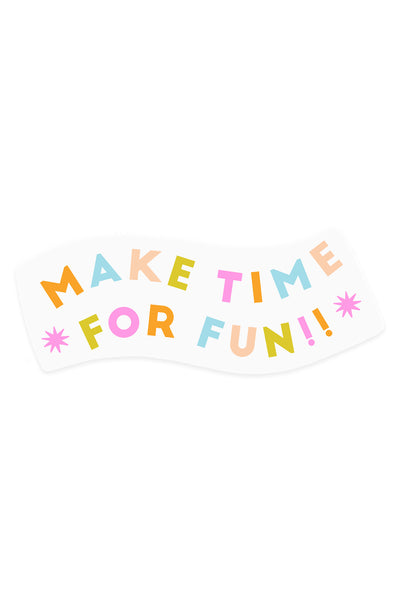 Make Time For Fun Sticker