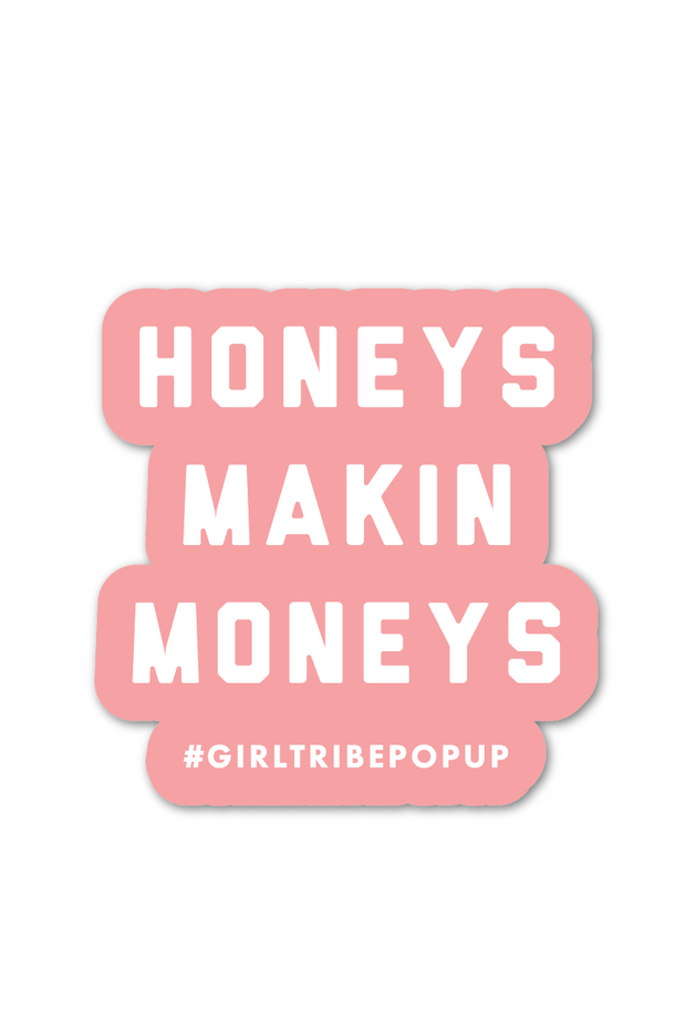 Honeys Makin Moneys Sticker