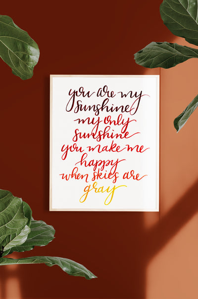 """You Are My Sunshine"" Art Print"