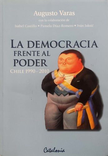 La Democracia Frente Al Poder Chile 1990-2010 By Augusto Va