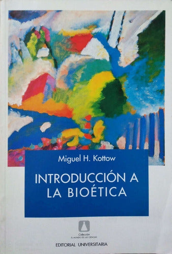 Introduccion A La Bioetica By Miguel H. Kottow