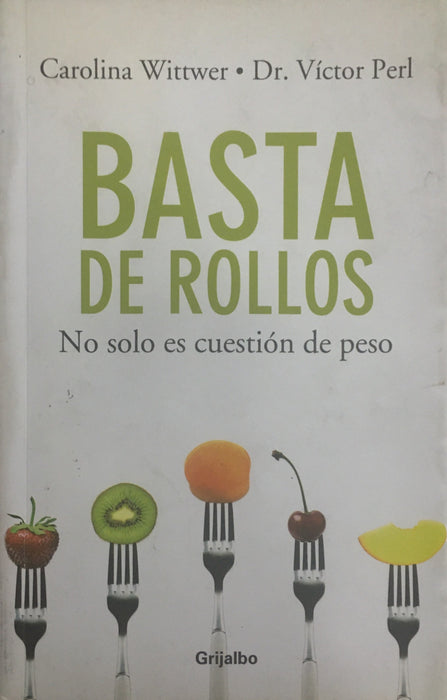 Basta De Rollos By Carolina Wittwer
