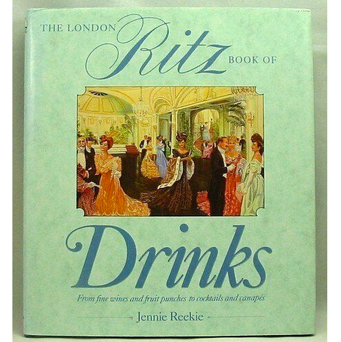 London Ritz Book of Drinks by Reekie, Jennie Hardback