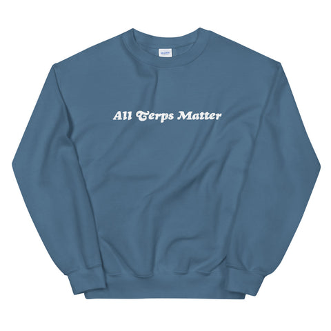 All Terps Matter Sweatshirt