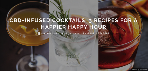 The Hemp Mag: CBD-INFUSED COCKTAILS: 3 RECIPES FOR A HAPPIER HAPPY HOUR