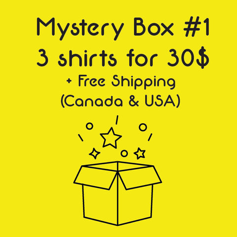 Mystery Box #1 - 3 Shirts for 30$ - Free shipping (Canada & USA)
