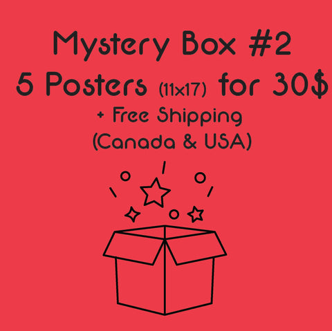 Mystery Box #2 - 5 Posters (11x17) for 30$ - Free shipping (Canada & USA)