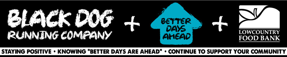 Black Dog Running - Better Days Ahead - Benefiting Lowcountry Food Bank