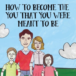 How to Become the You That You Were Meant to Be