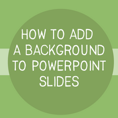 How to Add a Background to PowerPoint Slides
