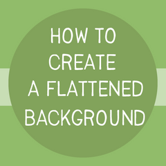 Create a Flattened Background