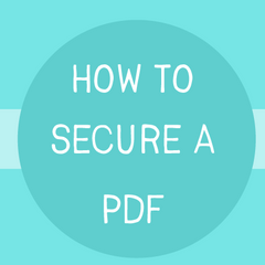 How to Create a Secured PDF