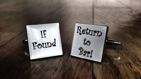 If Found Return to Bar! Cufflinks