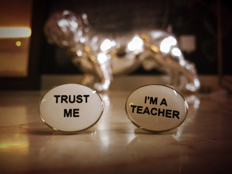 Trust me, I'm a Teacher Cufflinks