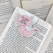 "Load image into Gallery viewer, back of kawaii cute laminated axolotl magnetic bookmark reading ""stay curious, axolotl questions!"""