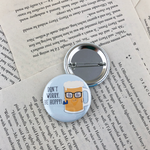 "cute button featuring a hipster beer mug and the words ""don't worry, be hoppy"""