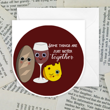 "Load image into Gallery viewer, ""some things are just better together"" bread, wine, and cheese greeting card"