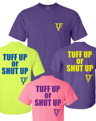 Tuff Up or Shut Up T-Shirt - Kristen Scott Tuff Gear