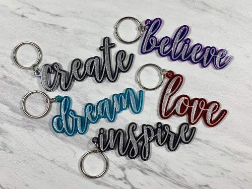 Acrylic Word Keychain - Inspire, Create, Love, Believe, Dream