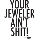 YOUR JEWELER AIN'T SHIT! STICKER