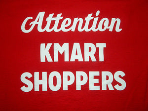 Attention Kmart Shoppers - Vintage