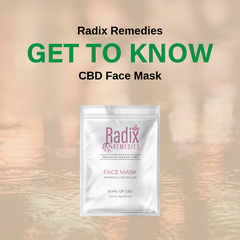 Get to Know Radix Remedies CBD Face Mask