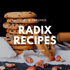 Radix Recipes - CBD Infused Chocolate Chip Cookie Recipe