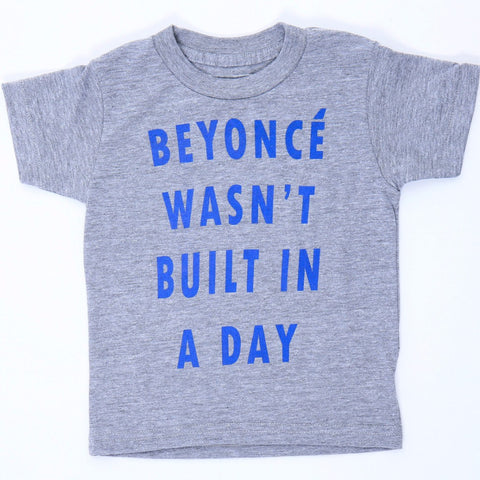 Beyonce' Wasn't Built In a Day