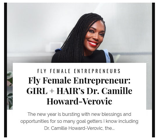 Fly Female Entrepreneur: GIRL + HAIR's Dr. Camille Howard-Verovic
