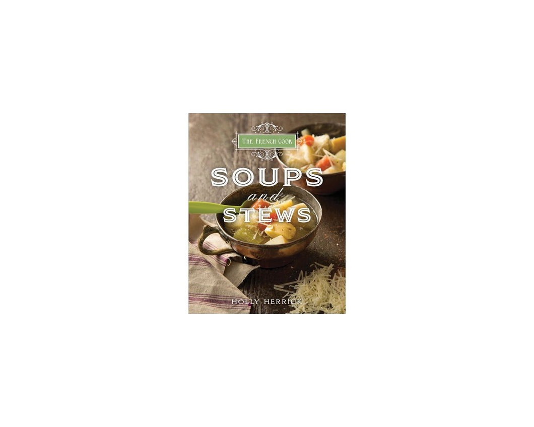 Gibbs Smith- French Cook- Soups and Stews