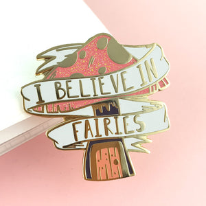 I believe in Fairies - Enamel Pin