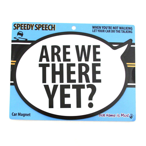 Are We There Yet Car Magnet