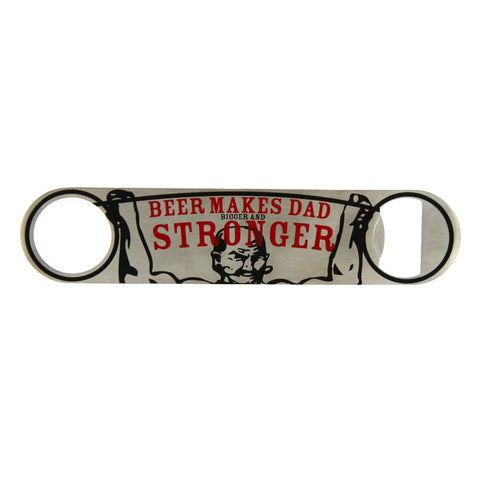 Beer Dad Stronger Beer Opener