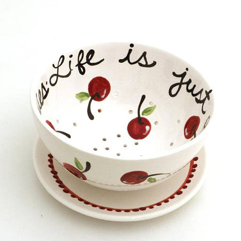 Life is Just a Bowl of Cherries - Berry Bowl Colander