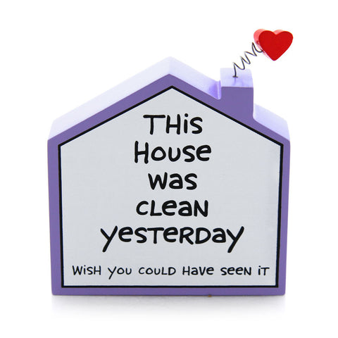 House Plaque - Clean Yesterday - MDF