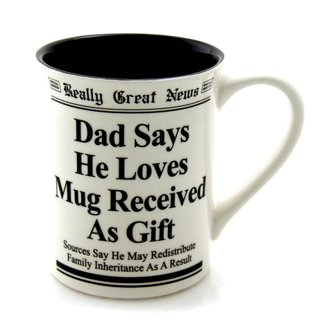 Dad Says He Loves Gift Mug- Really Great News