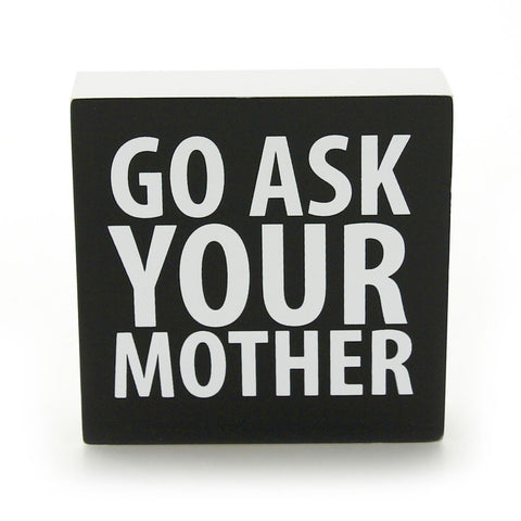 Go Ask Your Mother Plaque