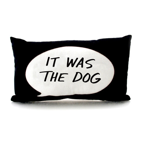 It Was The Dog-Dad Pillow