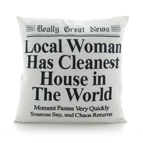 Local Woman Clean House Square Pillow - Really Great News