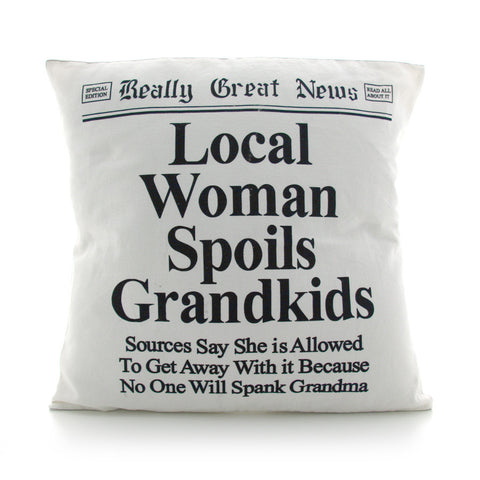 Local Woman Spoils Grandkids Square Pillow - Really Great News