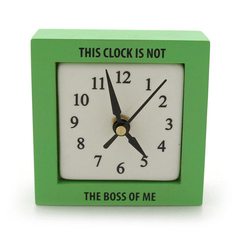 Not The Boss Of Me Desk Clock